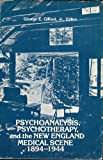 Psychoanalysis, Psychotherapy, and the New England Medical Scene, 1894-1944, , 0882021699
