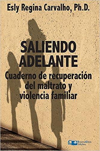 Descargar libro de ensayos en inglés. Saliendo Adelante: Cuaderno de Recuperación del Maltrato y la Violencia Familiar PDF 1941727131