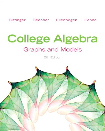 College Algebra: Graphs and Models (5th Edition)