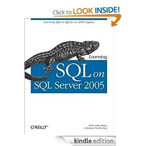Learning SQL on SQL Server 2005 Sikha Saha Bagui and Richard Walsh Earp