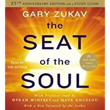 By Gary Zukav The Seat of the Soul: 25TH Anniversary Edition (Unabridged) [Audio CD]