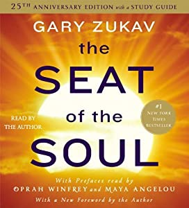 The Seat of the Soul: 25TH Anniversary Edition by Gary Zukav (2014-03-11)