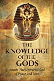 The Knowledge of the Gods: Mysticism And Spirituality (New Age) (Volume 1)