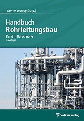 Handbuch Rohrleitungsbau: Band 2: Berechnung
