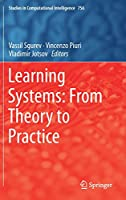 Learning Systems: From Theory to Practice Front Cover