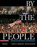 By the People: Debating American Government, James Morone, Rogan Kersh, 0195383338