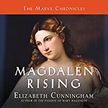 Magdalen Rising: The Beginning Audiobook by Elizabeth Cunningham Narrated by Heather O'Neill
