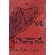 Vril: The Power of the Coming Race by Edward Bulwer-Lytton (2009-07-01)