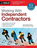 Working with Independent Contractors, Stephen Fishman J.D., 1413313981