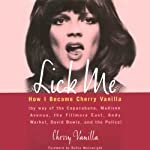 Lick Me: How I Became Cherry Vanilla | Cherry Vanilla