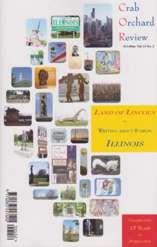 Crab Orchard Review Summer/Fall 2010 Land of Lincoln: Writing about & From Illinois (Journal of Creative Works, Volume 15)