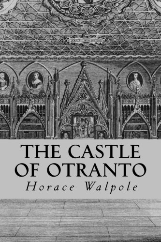 castle of otranto essay The castle of otranto blends elements of realist fiction with the supernatural and fantastical, laying down many of the plot devices and character-types that would.