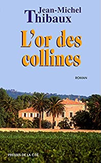 L'or des collines, Thibaux, Jean-Michel