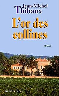 L'or des collines, Thibaux, Jean-Michel