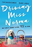 ISBN: 0062664328 - Driving Miss Norma: One Family's Journey Saying Yes to Living