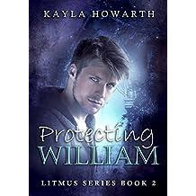 Protecting William (Litmus Book 2)