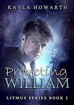 Protecting William (Litmus Book 2) by [Howarth, Kayla]