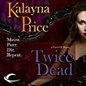 Twice Dead: A Novel of Haven Audiobook by Kalayna Price Narrated by Piper Goodeve