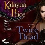 Twice Dead: A Novel of Haven | Kalayna Price