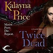 Twice Dead: A Novel of Haven   Kalayna Price
