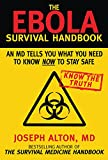 The Ebola Survival Handbook An MD Tells You What You Need to Know Now to Stay Safe