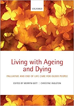 Book Living with Ageing and Dying: Palliative and End of Life Care for Older People