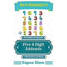 500 Addition Worksheets with Five 4-Digit Addends: Math Practice Workbook (500 Days Math Addition Series 19)
