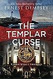 The Templar Curse: A Sean Wyatt Archaeological Thriller (Sean Wyatt Adventure)