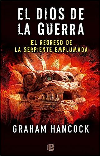 el regreso de la serpiente emplumada the return of the plumed serpent el dios de la g uerra war god spanish edition