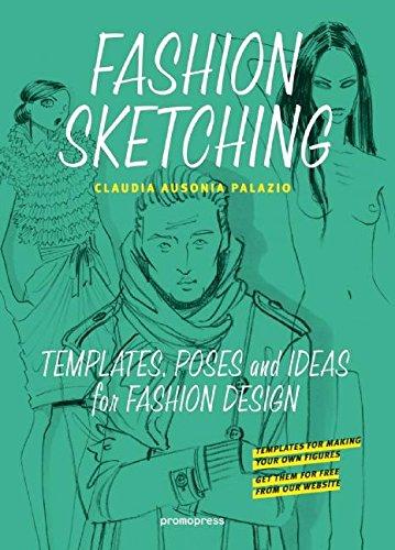Fashion Sketching Templates Poses And Ideas For Fashion Design Palazio Claudia Ausonia Boselli Mario 9788416504107 Amazon Com Books