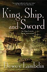 King, Ship, and Sword: An Alan Lewrie Naval Adventure (Alan Lewrie Naval Adventures Book 16)