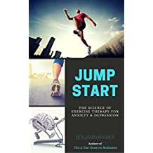 Jump Start - The Science of Exercise Therapy for Anxiety & Depression