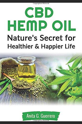Read Online CBD Hemp oil: Nature's Secret For Healthier and Happier Life pdf
