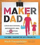 Maker Dad, Mark Frauenfelder, 054411454X