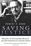 img - for Saving Justice: Watergate, the Saturday Night Massacre, and Other Adventures of a Solicitor General book / textbook / text book