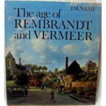 The Age of Rembrandt and Vermeer: Dutch Painting in the Seventeenth Century by J. M Nash (1972-08-01)
