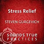 Stress Relief: Self-Hypnosis Trance Work | Steven Gurgevich