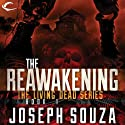 The Reawakening: The Living Dead Trilogy, Book I Audiobook by Joseph Souza Narrated by Dan Lawson