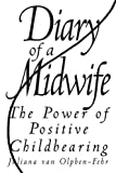 img - for Diary of a Midwife by Juliana van Olphen-Fehr (1998-10-01) book / textbook / text book
