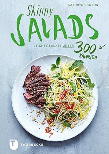 Skinny Salads: Leichte Salate unter 300 Kalorien