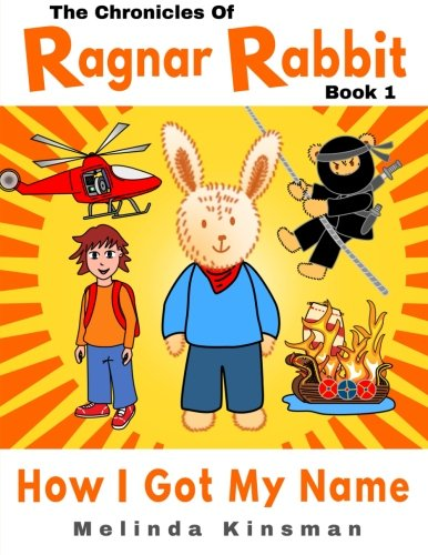 The Chronicles of Ragnar Rabbit (Book 1) - How I Got My Name: Children's Illustrated Beginner Reader Book (for ages 4-7) (Volume 1)