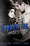 Corrupting Cinderella (Lost Kings MC, Book #2)