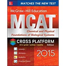 McGraw-Hill Education MCAT Chemical and Physical Foundations of Biological Systems 2015, Cross-Platform Edition...