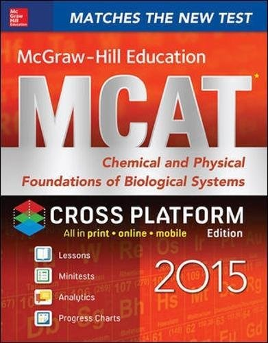 McGraw-Hill Education MCAT Chemical and Physical Foundations of Biological Systems 2015, Cross-Platform Edition (Mcgraw-hill Education Mcat Preparation)