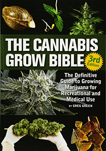 The Cannabis Grow Bible: The Definitive Guide to Growing Marijuana for...
