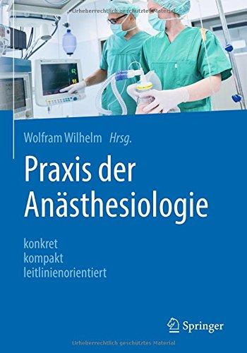 Praxis Der Anästhesiologie  Konkret   Kompakt   Leitlinienorientiert