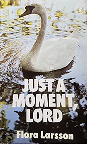 Just a Moment, Lord