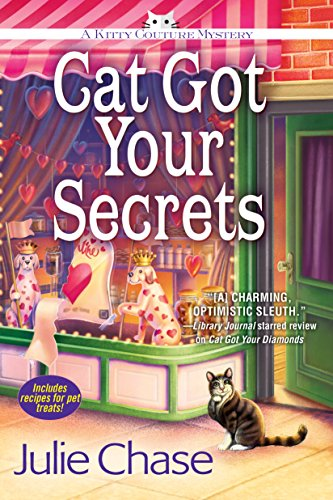 Cat Got Your Secrets: A Kitty Couture Mystery by [Chase, Julie]