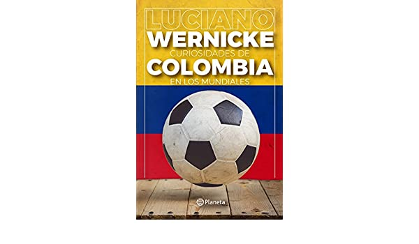 Amazon.com: Curiosidades de Colombia en los Mundiales (Spanish Edition) eBook: Luciano Wernicke: Kindle Store
