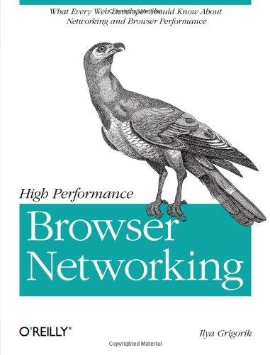High Performance Browser Networking by Ilya Grigorik, Publisher : O'Reilly Media